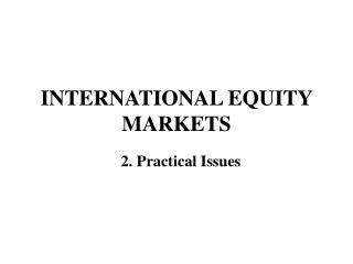 INTERNATIONAL EQUITY MARKETS