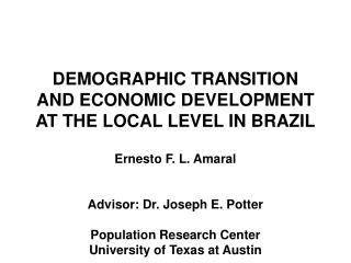 DEMOGRAPHIC TRANSITION AND ECONOMIC DEVELOPMENT AT THE LOCAL LEVEL IN BRAZIL