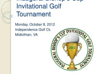 Inaugural Bishops Cup  Invitational Golf Tournament