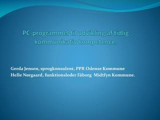 PC-programmel til udvikling af tidlig kommunikativ kompetence.