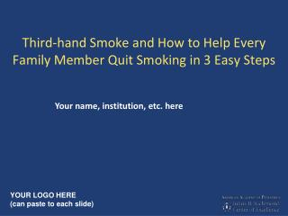 Third-hand Smoke and How to Help Every Family Member Quit Smoking in 3 Easy Steps