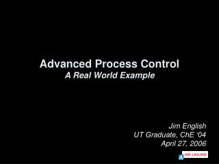 Advanced Process Control A Real World Example