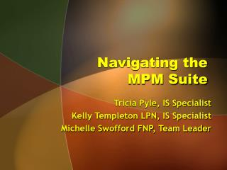 Navigating the        MPM Suite