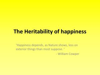 The Heritability of happiness
