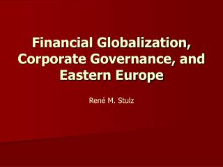 Financial Globalization, Corporate Governance, and Eastern Europe
