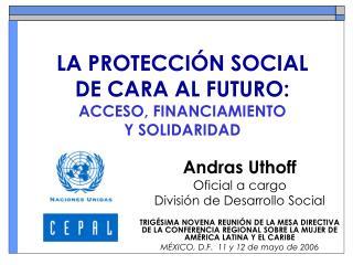 LA PROTECCI N SOCIAL  DE CARA AL FUTURO:  ACCESO, FINANCIAMIENTO  Y SOLIDARIDAD