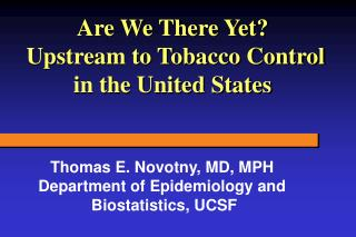 Are We There Yet  Upstream to Tobacco Control in the United States
