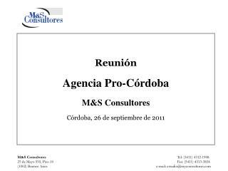 Reuni n  Agencia Pro-C rdoba   MS Consultores C rdoba, 26 de septiembre de 2011