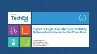 Hyper-V High-Availability  Mobility: Designing the Infrastructure for Your Private Cloud