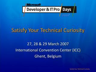 Satisfy Your Technical Curiosity