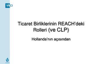 Ticaret Birliklerinin REACH deki Rolleri ve CLP