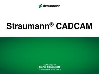 Straumann  CADCAM