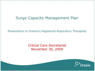 Surge Capacity Management Plan    Presentation to Ontario s Registered Respiratory Therapists    Critical Care Secretari