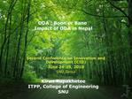 ODA : Boon or Bane  Impact of ODA in Nepal          Kiran Rupakhetee ITPP, College of Engineering  SNU