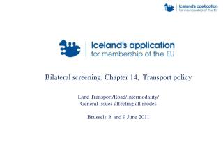 Bilateral screening, Chapter 14,  Transport policy  Land Transport