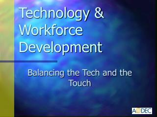 Technology  Workforce Development