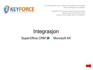 Integrasjon SuperOffice CRM         Microsoft AX