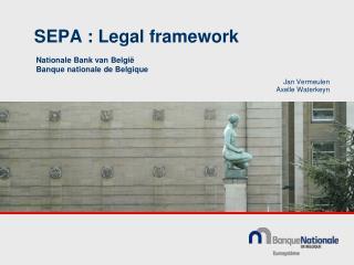 SEPA : Legal framework