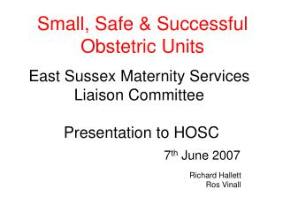 East Sussex Maternity Services Liaison Committee   Presentation to HOSC