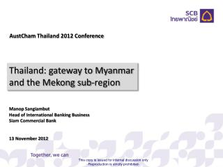 Thailand: gateway to Myanmar and the Mekong sub-region