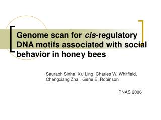 Genome scan for cis-regulatory DNA motifs associated with social behavior in honey bees