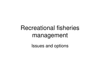 Recreational fisheries management