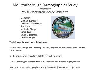 Moultonborough Demographics Study Presented by MSD Demographics Study Task Force