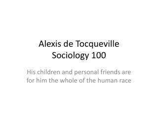 Alexis de Tocqueville Sociology 100
