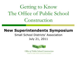 Getting to Know  The Office of Public School Construction