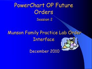 PowerChart OP Future Orders  Session 2    Munson Family Practice Lab Order Interface