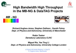 High Bandwidth High Throughput  in the MB-NG  DataTAG Projects