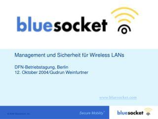Management und Sicherheit f r Wireless LANs  DFN-Betriebstagung, Berlin 12. Oktober 2004