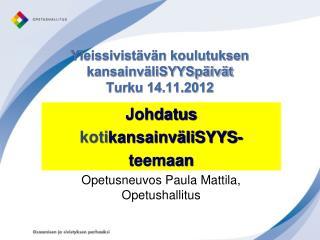 Yleissivist v n koulutuksen  kansainv liSYYSp iv t Turku 14.11.2012