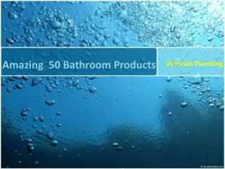 Amazing  50 Bathroom Products