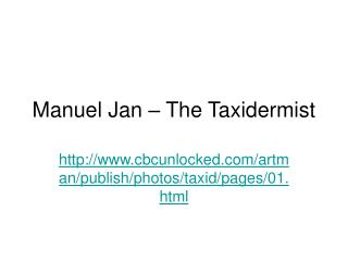 Manuel Jan   The Taxidermist