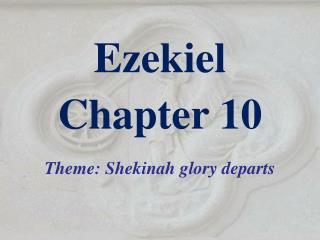 Ezekiel  Chapter 10