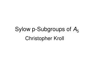 Sylow p-Subgroups of A5