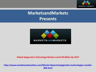 Epigenetics Technology Market - Trends & Forecast to  2017