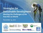 Strategies for      Sustainable Development  Meeting the Challenges of the                     Post Rio20 World  Novembe