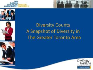 Diversity Counts A Snapshot of Diversity in    The Greater Toronto Area