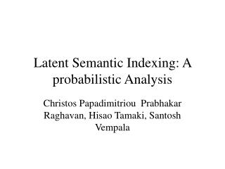 Latent Semantic Indexing: A probabilistic Analysis