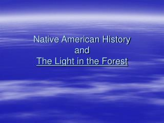Native American History  and The Light in the Forest