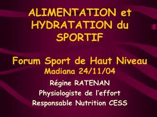 ALIMENTATION et HYDRATATION du SPORTIF  Forum Sport de Haut Niveau Madiana 24