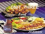 UNIT  THREE    Food