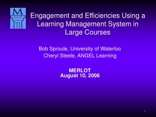 Bob Sproule, University of Waterloo Cheryl Steele, ANGEL Learning   MERLOT August 10, 2006
