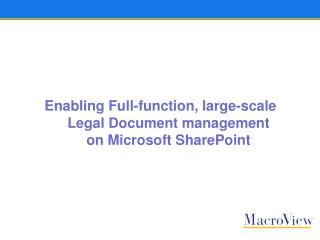Enabling Full-function, large-scale  Legal Document management  on Microsoft SharePoint