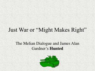 Just War or  Might Makes Right