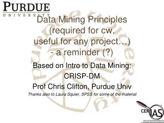 Data Mining Principles  required for cw,  useful for any project  - a reminder