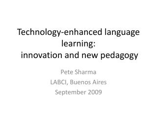 Technology-enhanced language learning:  innovation and new pedagogy