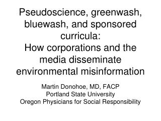 Pseudoscience, greenwash, bluewash, and sponsored curricula: How corporations and the media disseminate environmental mi